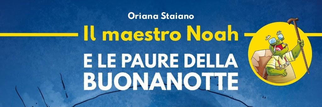 Il Maestro Noah E Le Paure Della Buonanotte In Arrivo Un