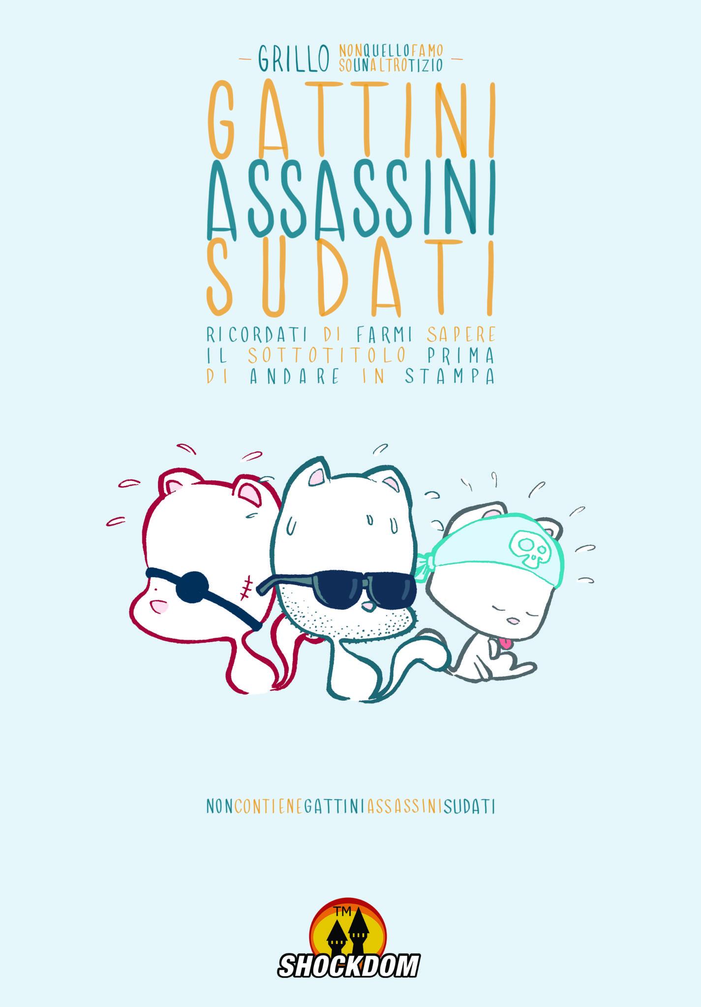 Gattini Assassini Sudati