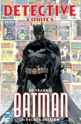 Detective Comics 80 Years Of Batman The Deluxe Edition